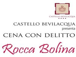 Cena con delitto : Rocca Bolina