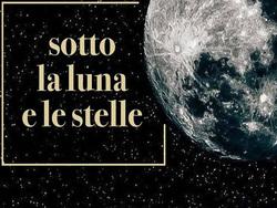 sotto alla luna e le stelle