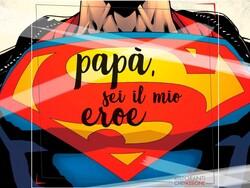 papà sei il mio eroe